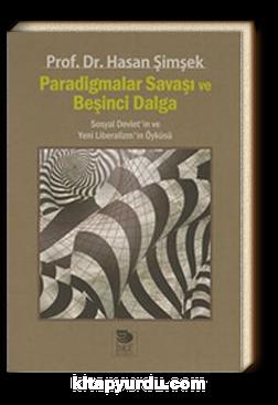Paradigmalar Savaşı ve Beşinci Dalga & Sosyal Devlet'in ve Yeni Liberalizm'in Öyküsü