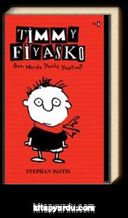 Timmy Fiyasko Ben Nerde Yanlış Yaptım?