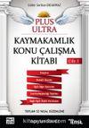 Plus Ultra Kaymakamlık Konu Çalışma Kitabı Cilt: I