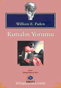 Kutsalın Yorumu - William E. Paden pdf epub