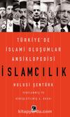 İslamcılık - Türkiye'de İslami Oluşumlar Ansiklopedisi