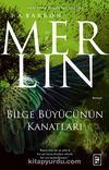 Merlin 5. Kitap / Bilge Büyücünün Kanatları