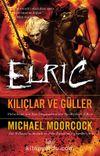 Elric - Kılıçlar ve Güller