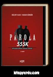 Parola 555K & Bir Başkaldırının Sıradışı Öyküsü
