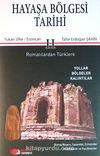 Hayaşa Bölgesi Tarihi -II / Romalılardan Türklere & Yukarı Ülke / Erzincan