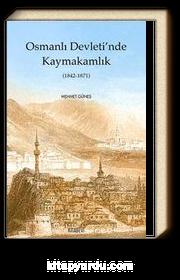 Osmanlı Devleti'nde Kaymakamlık (1842-1871)