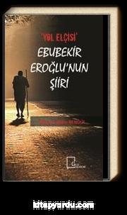 Yol Elçisi Ebubekir Eroğlu'nun Şiiri