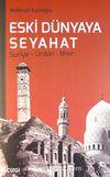 Eski Dünyaya Seyahat & Suriye-Ürdün-Mısır