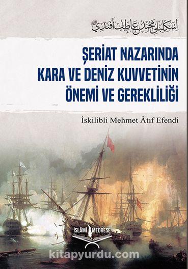 Şeriat Nazarında Kara ve Deniz Kuvvetinin Önemi ve Gerekliliği