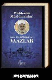 Muhterem Müslümanlar! & Tahir Büyükkörükçü'den Vaazlar
