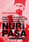 Nuri Paşa - Afrika Grupları Komutanı Kafkas İslam Ordusu Komutanı Sütlüce Fabrikasının Sahibi