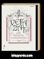 Vefa Zat'ın Eski İstanbul'u ve Meyhaneleri
