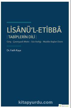 Lisanü'l-EtibbaTabiplerin Dili Giriş - Çeviriyazılı Metin - Söz Varlığı - Madde Başları Dizini