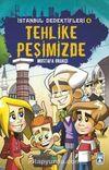 Tehlike Peşimizde / İstanbul Dedektifleri 4