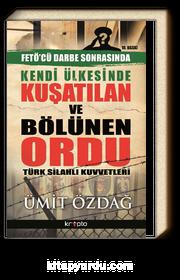 Kendi Ülkesinde Kuşatılan Ordu & Türk Silahlı Kuvvetleri