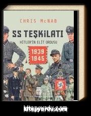 SS Teşkilatı: Hitlerin Elit Ordusu (1939-1945) (Ciltli)