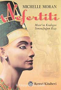 NefertitiMısır'ın Kraliçesi, Sonsuzluğun Kızı...) - Michelle Moran pdf epub