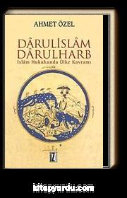 Darulislam, Darulharb -İslam Hukukunda Ülke Kavramı