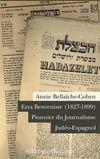 Ezra Benveniste (1827-1899) Pionnier du Journalisme Judeo-Espagnol