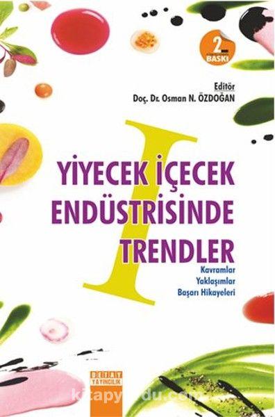 Yiyecek İçecek Endüstrisinde Trendler1 Kavramlar, Yaklaşımlar, Başarı Hikayeleri