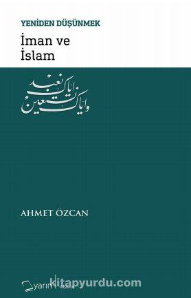İman ve İslam / Yeniden Düşünmek - Ahmet Özcan pdf epub