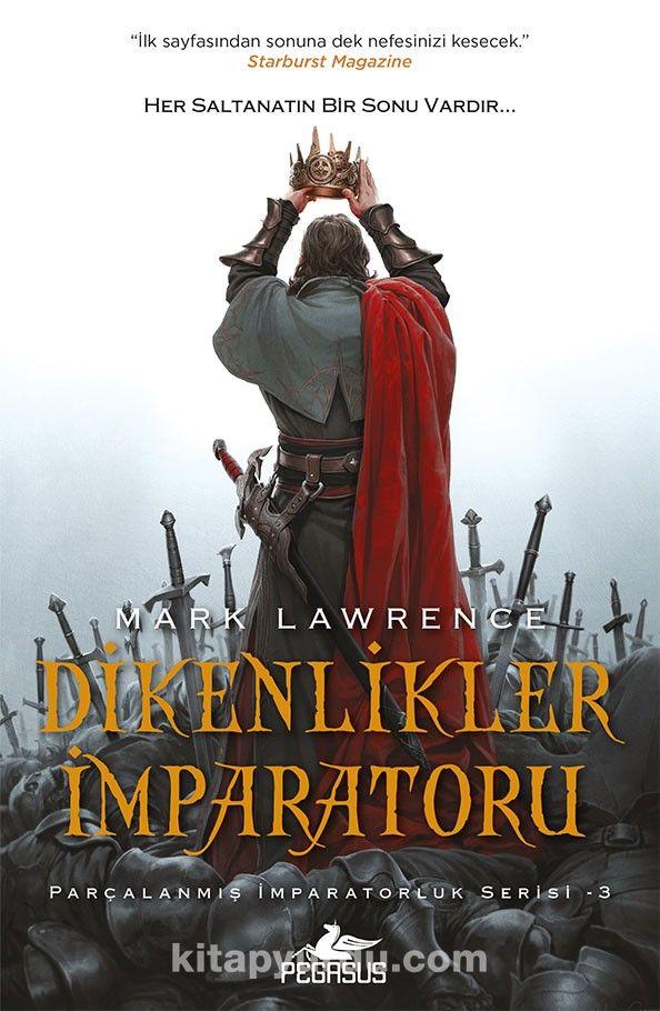 Dikenlikler İmparatoru / Parçalanmış İmparatorluk Serisi 3 - Mark Lawrence pdf epub