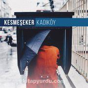 Kesmeşeker - Kadıköy (Plak)
