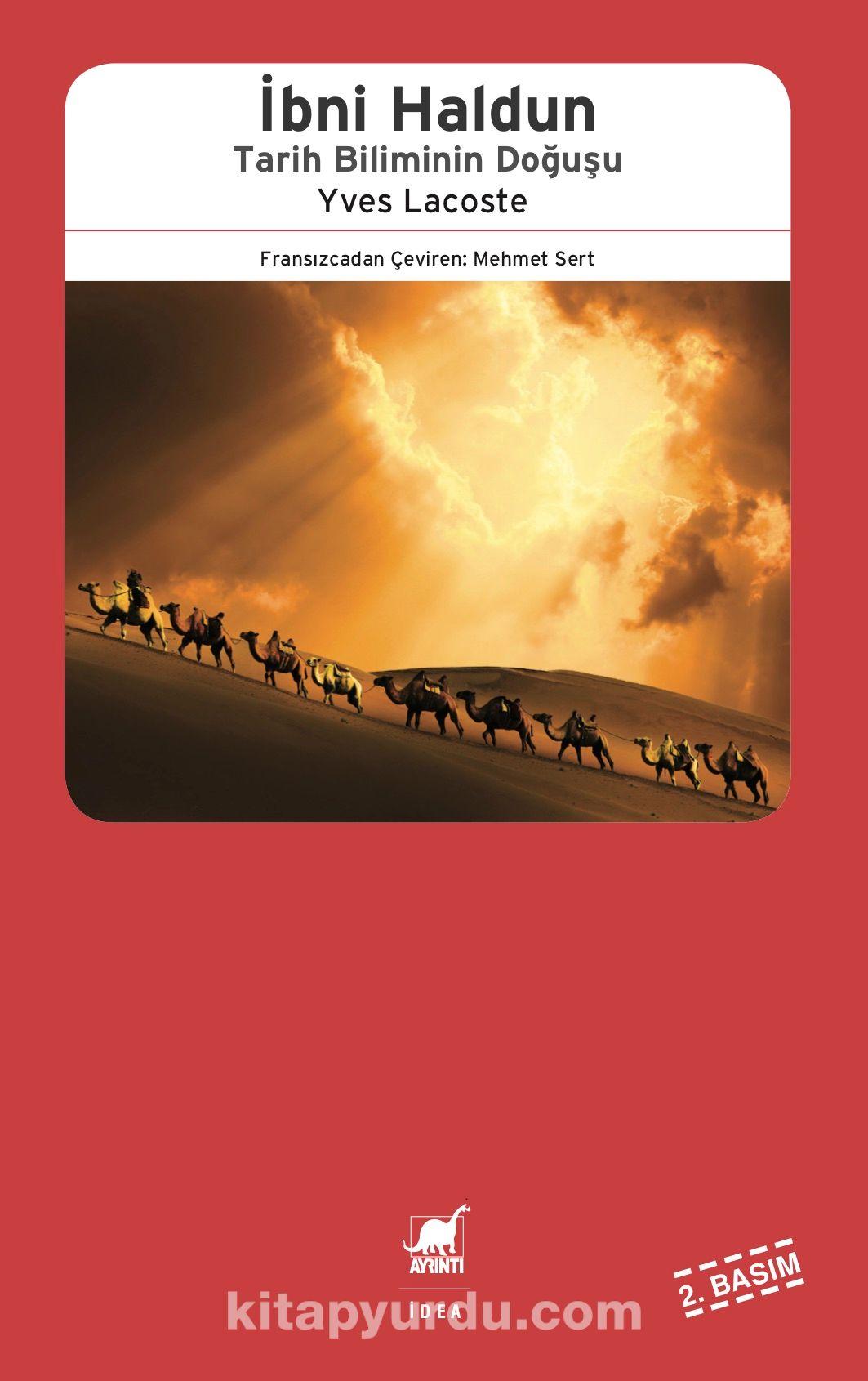 İbni Haldun: Tarih Biliminin Doğuşu - Yves Lacoste pdf epub