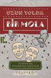 Uzun Yolda Bir Mola & Türkiye'de Tiyatronun Serüveni