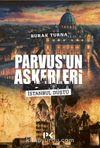 Parvus'un Askerleri & İstanbul Düştü