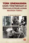 Türk Kadın Yönetmenler ve Özne(s)neleştirilmiş Kadının Mekanda Temsili