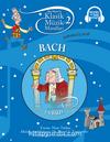 Klasik Müzik Masalları 2 / Bach Şatoda Üç Saat (Karton Kapak)