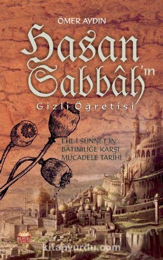 Hasan Sabbah'ın Gizli ÖğretisiEhl-i Sünnet'in Batıniliğe Karşı Mücadele Tarihi