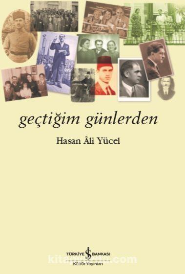Geçtiğim Günlerden - Hasan Ali Yücel pdf epub