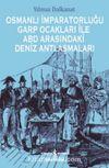 Osmanlı İmparatorluğu Garp Ocakları İle ABD Arasındaki Deniz Antlaşmaları