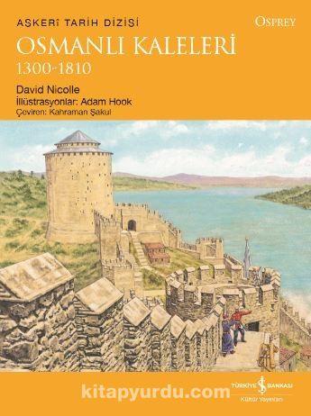 Osmanlı Kaleleri 1300-1810 - David Nicolle pdf epub