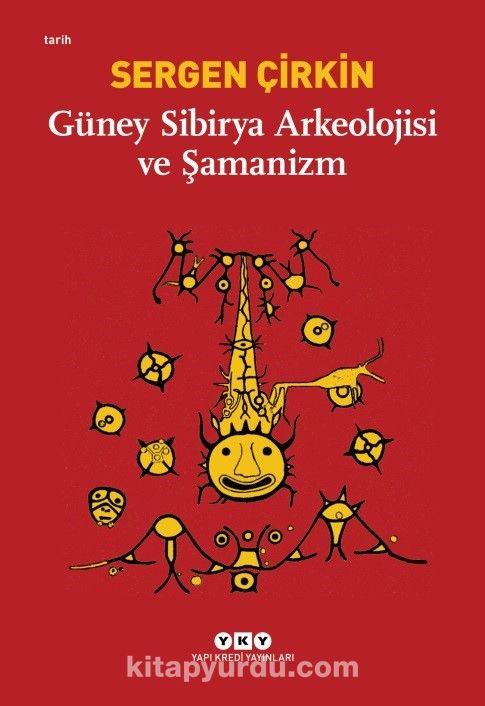 Güney Sibirya Arkeolojisi ve Şamanizm - Sergen Çirkin pdf epub