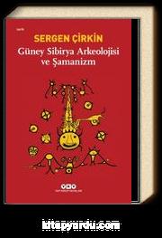 Güney Sibirya Arkeolojisi ve Şamanizm