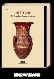 Hititler / Bir Anadolu İmparatorluğu