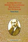 İlk Rize Müftüsü Mehmet Hulusi Efendi & Rize Hadisesi - Hac Hatıraları
