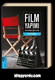 Film Yapımı Film Yapanlar İçin El Kitabı