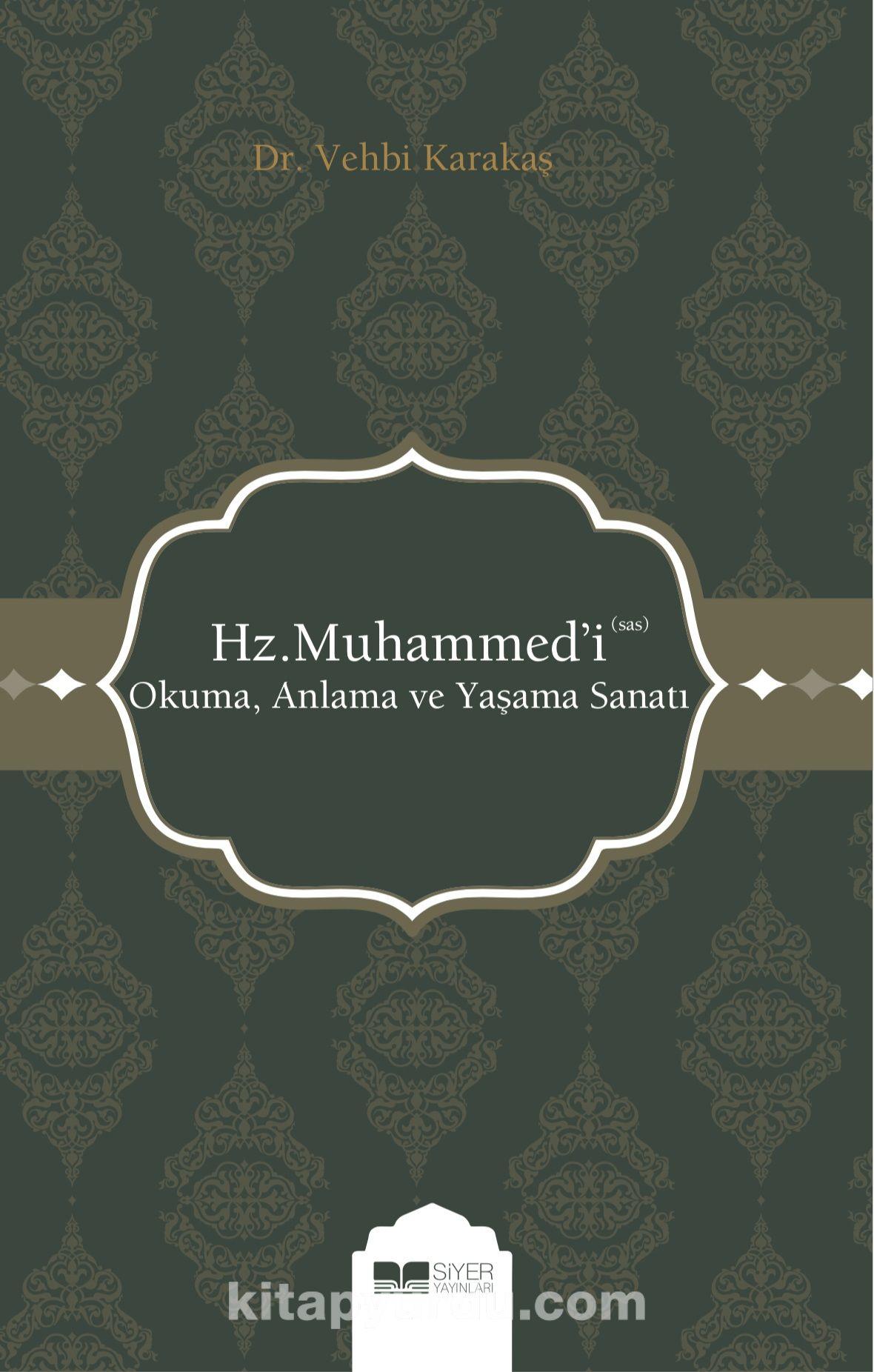 Hz. Muhammed'i (s.a.s.) Okuma, Anlama ve Yaşama Sanatı - Vehbi Karakaş pdf epub