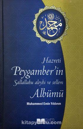Hazreti Peygamber'in (Sallallahu Aleyhi ve Sellem) Albümü (Kuşe-Ciltli) - Muhammed Emin Yıldırım pdf epub
