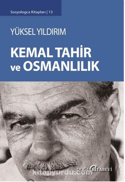 Kemal Tahir ve Osmanlılık - Yüksel Yıldırım pdf epub