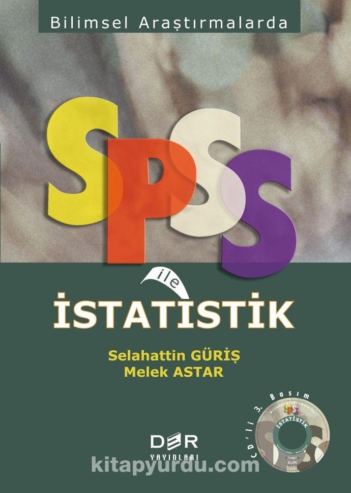 Bilimsel Araştırmalarda SPSS İle İstatistik - Prof. Dr. Selahattin Güriş pdf epub