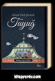 Klasik Türk Şiirinde Tuyuğ