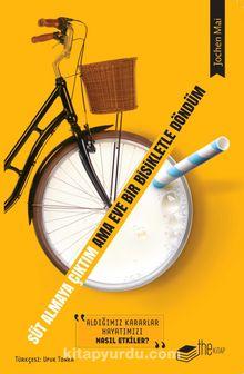 Süt Almaya Çıktım ama Eve Bir Bisikletle Döndüm & Aldığımız Kararlar Hayatımızı Nasıl Etkiler?