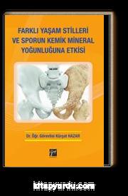 Farklı Yaşam Stilleri ve Sporun Kemik Mineral Yoğunluğuna Etkisi