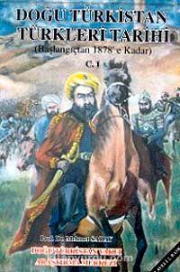 Doğu Türkistan Türkleri Tarihi (Başlangıçtan 1878'e Kadar) Cilt 1