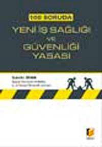 100 Soruda Yeni İş sağlığı ve Güvenliği Yasası